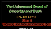 The Unleavened Bread of Sincerity and Truth - Class 1 -He gave them Bread from Heaven to eat.